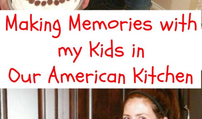 Making Memories with my Kids in Our American Kitchen