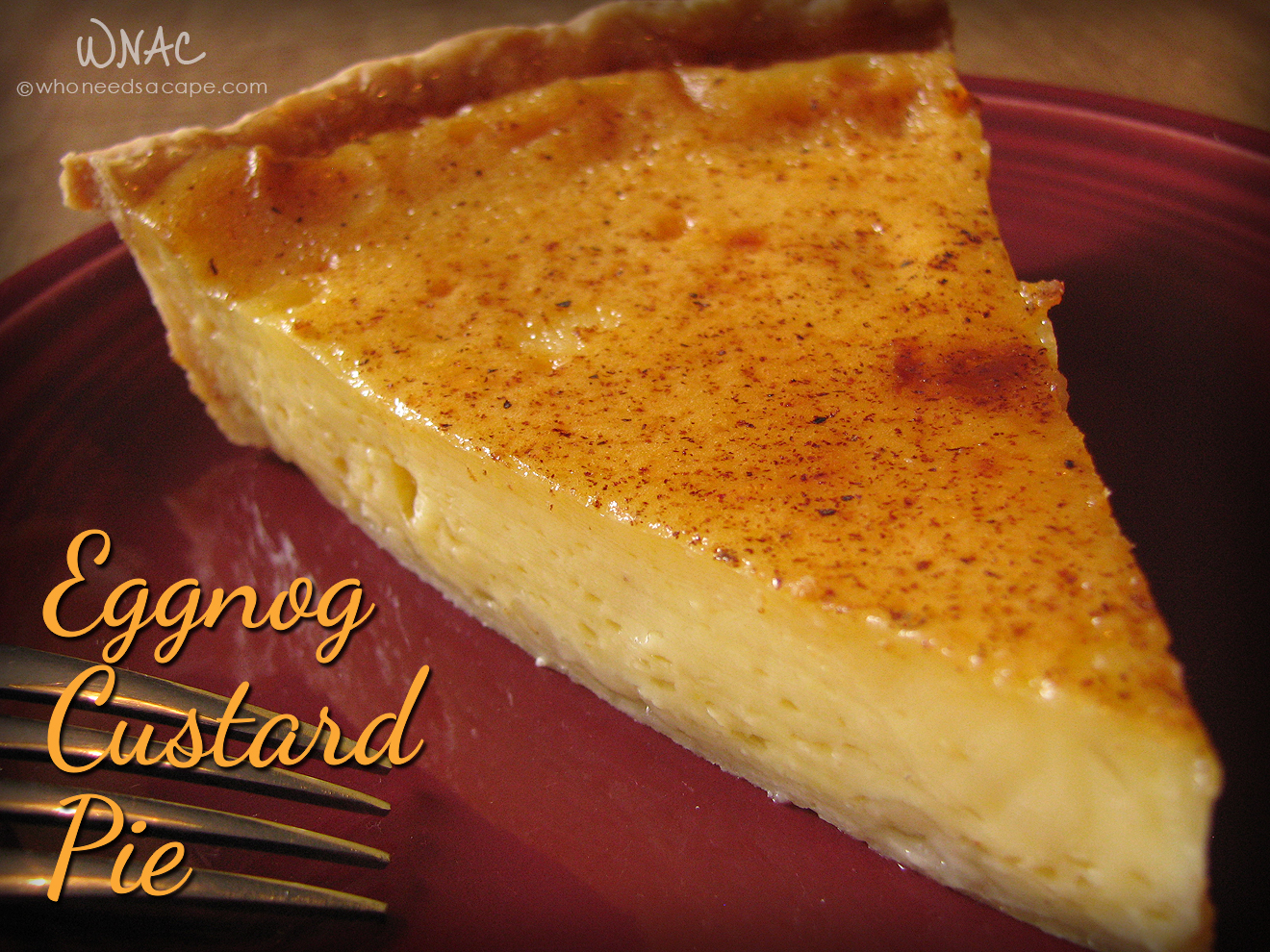 Eggnog Custard Pie - Who Needs A Cape?