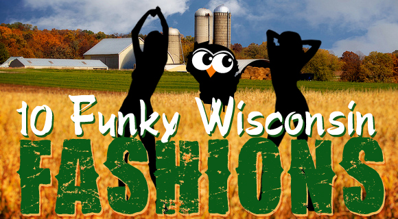10-Funky-Fashions You're Sure to See in Wisconsin