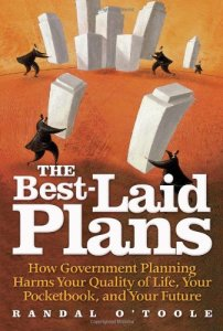 Randal O'Toole: The Best-Laid Plans