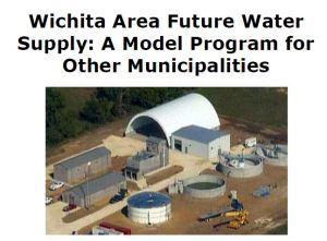 Wichita Area Future Water Supply: A Model Program for Other Municipalities