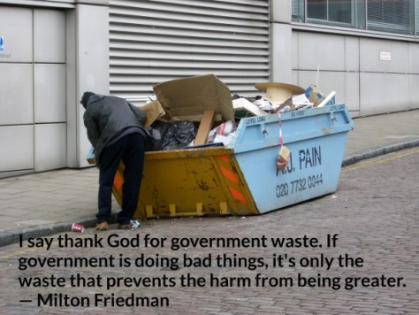 I say thank God for government waste. Friedman