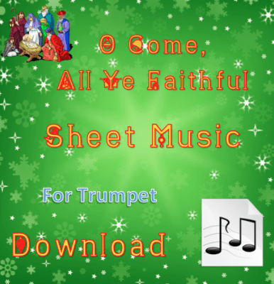 O Come, All Ye Faithful - Trumpet Sheet Music Download