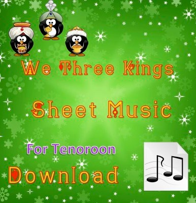 We Three Kings - Tenoroon Sheet Music