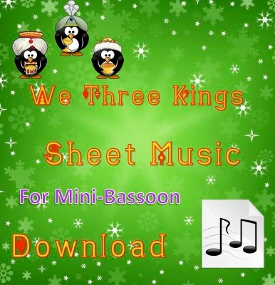We Three Kings - Mini-Bassoon Sheet Music