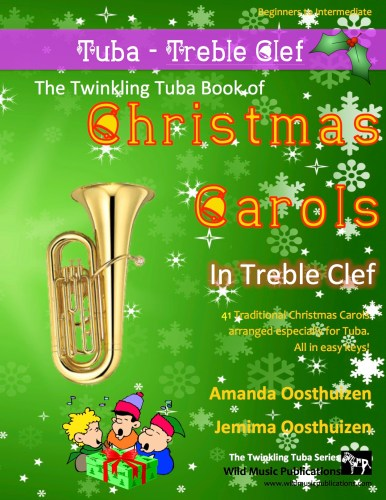 The Twinkling Tuba Book of Christmas Carols in Treble Clef