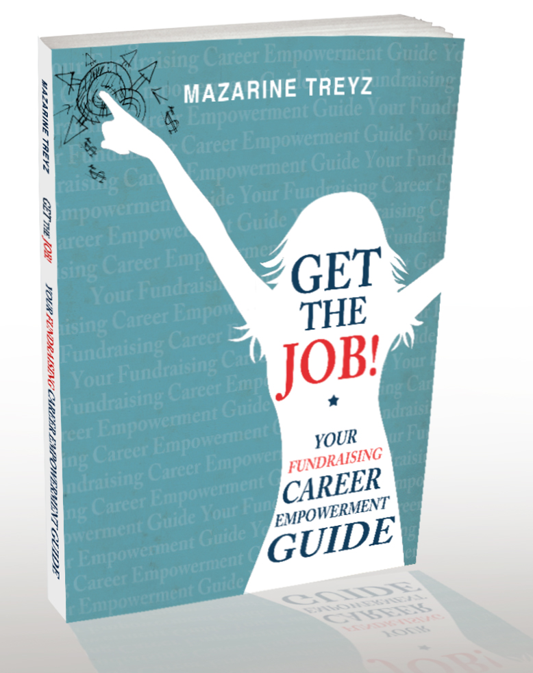 Get The Job! Your Fundraising Career Empowerment Guide - Wild Woman