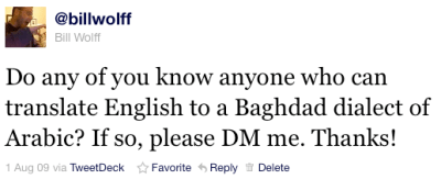 Do any of you know anyone who can translate English to a Baghdad dialect of Arabic? If so, please DM me. Thanks!