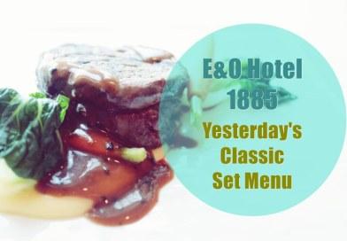 槟城美食:E&O Hotel 1885 Yesterday's Classic Set Menu