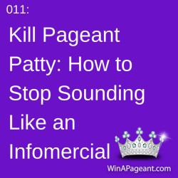 011 - kill pageant patt - how to stop sounding like an infomercial