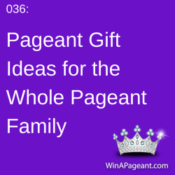 036 - pageant gifts for the whole family