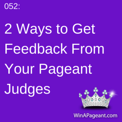 52 - 2 ways to get feedback from your pageant judges
