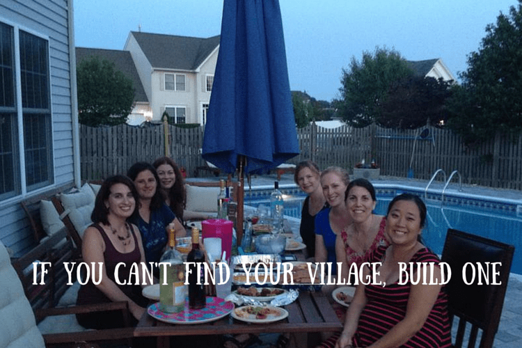 If You Can't Find Your Village, Build One