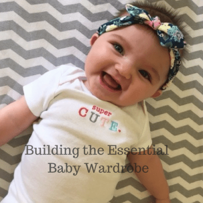 Building the Essential Baby Wardrobe