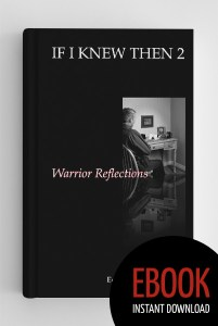 If I Knew Then 2: Warrior Reflections - eBook