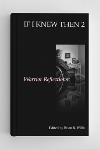 If I Knew Then 2: Warrior Reflections