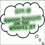 Random Thoughts On The Winnipeg Jets: Sept. 19