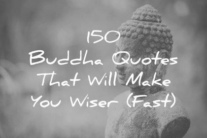 Buddhist Quote Phone Wallpaper 150 Buddha Quotes That Will Make You Wiser Fast