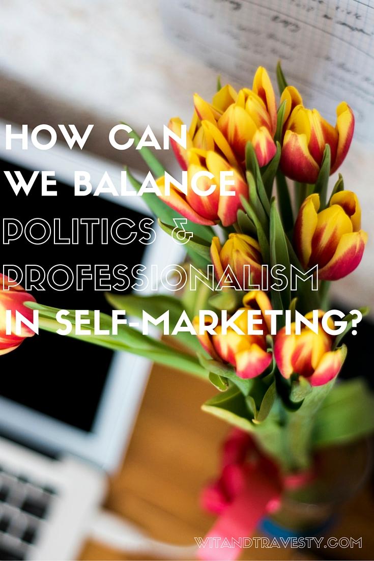 politics professionalism self-marketing