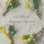 A Floral Inspired Brunch feat. Lavender Lemon French Toast