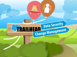 New Trailhead Modules! Data Security and Change Management