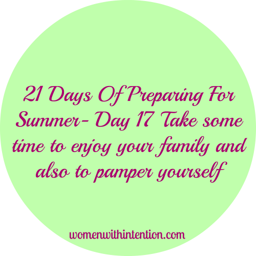 21 Days Of Preparing For Summer- Day 17