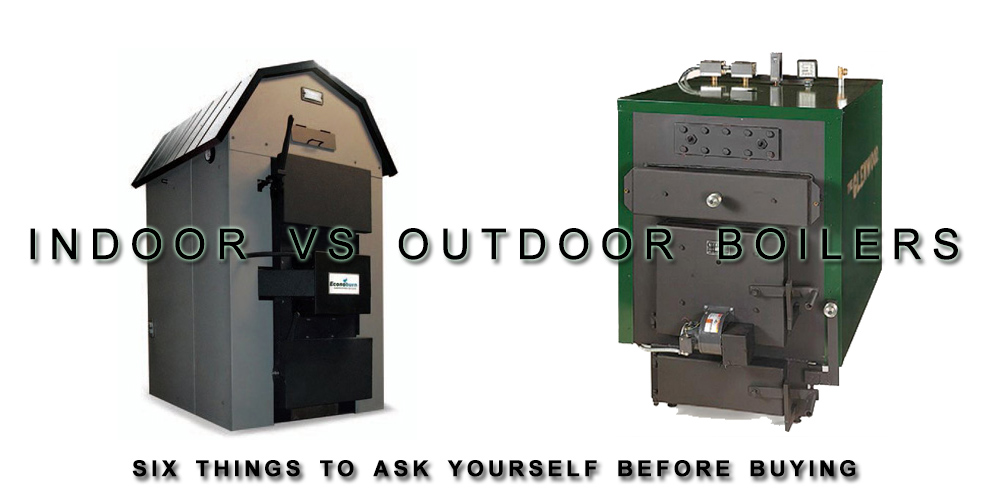 Indoor Vs Outdoor Boiler What To Know Before Buying