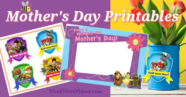 PAW Patrol and Wonder Pets Printables for Mother\u0027s Day Woof Woof Mama