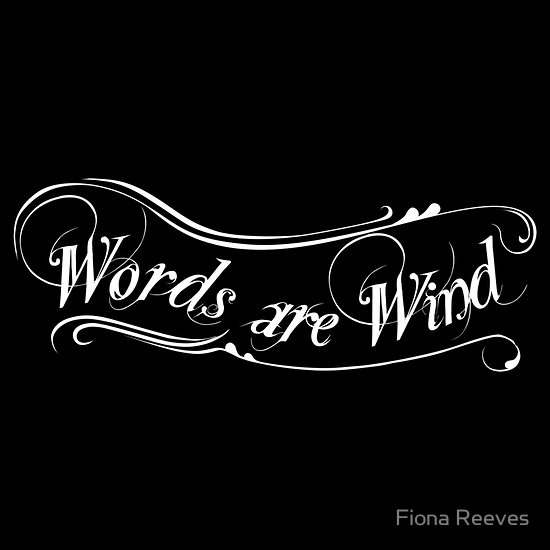 Words are wind, por Fiona Reeves