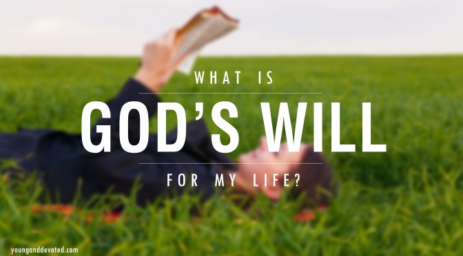 Determining God's Will In Life
