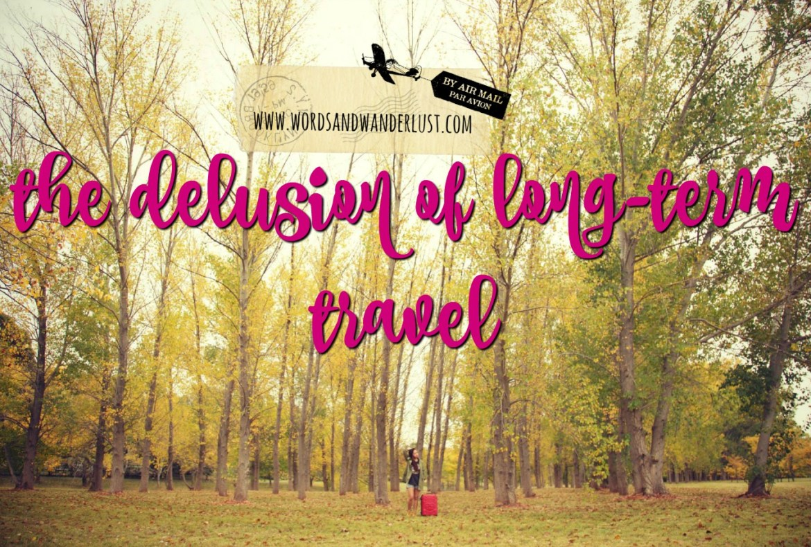 The Delusion of Long-Term Travel_words and Wanderlust