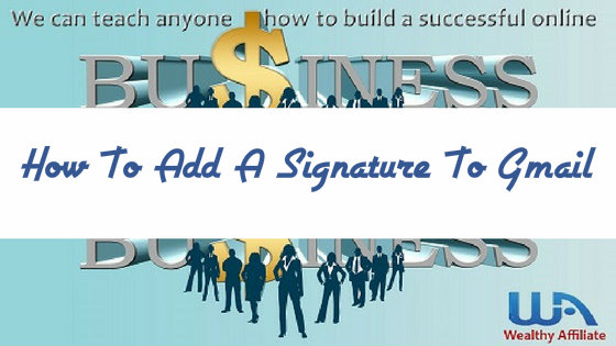 How to add a signature to Gmail - Work at Home