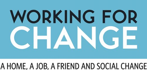 Working For Change A home, a job, a friend  social change