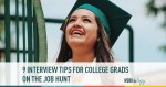 9 Interview Tips for College Grads on the Job Hunt