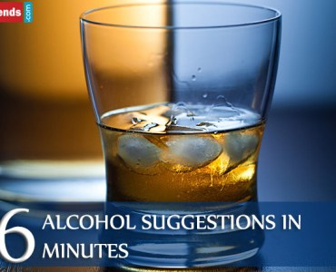 6 Alcohol Suggestions in 6 Minutes