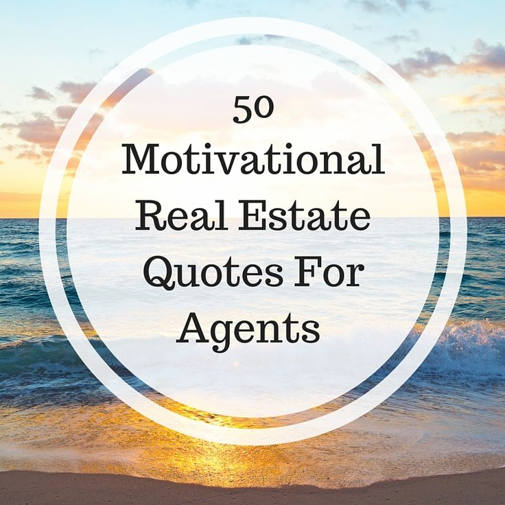 Work Motivation Quotes  50 Motivational Real Estate Quotes For - real estate quotation