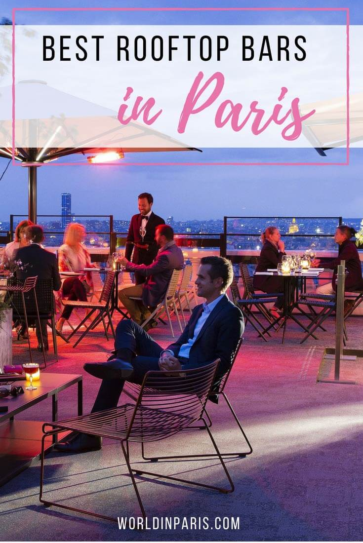 Best Of Terrasse Paris Our Favorite Rooftop Bars In Paris Cocktails With The Best Views