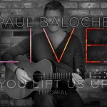 """You Lift Us Up"" from Paul Baloche (OFFICIAL TUTORIAL VIDEO)"