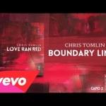 Chris Tomlin – Boundary Lines (Lyrics & Chord)