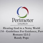 8/24/14 – Hearing God in a Noisy World: Part Six – Randy Pope