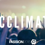 PASSION 2015 | ACCLIMATE DAY 6 | Freedom