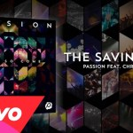 Passion – Chris Tomlin | The Saving One