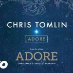Chris Tomlin | Adore: Christmas Songs Of Worship