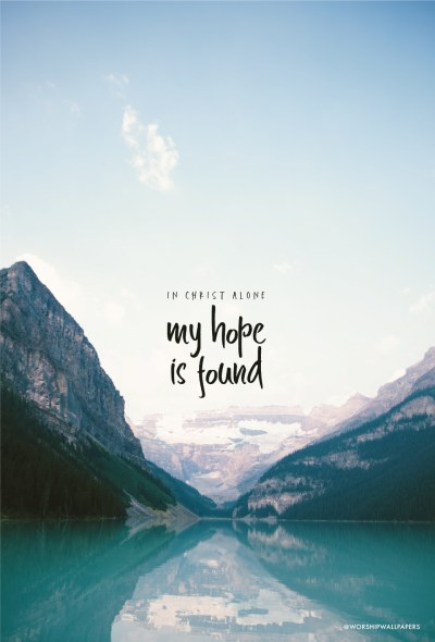 In Christ Alone // Owl City | WORSHIP WALLPAPERS