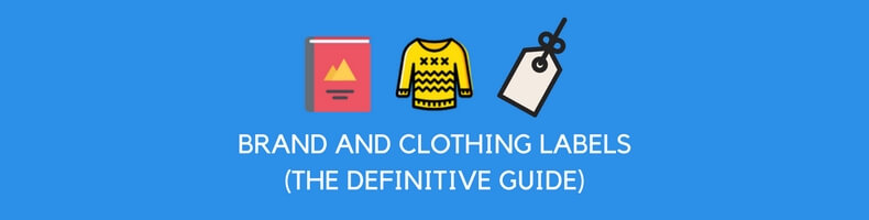 BRAND AND CLOTHING LABELS (THE DEFINITIVE GUIDE)