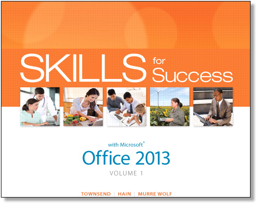 Skills for Success with Microsoft Office 2013 Volume 1