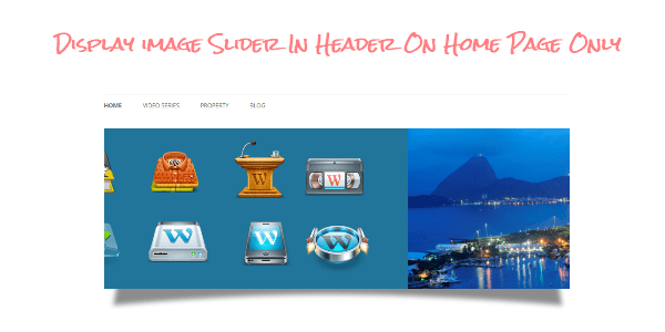 Nur Internet Für Zuhause Display Image Slider In Wordpress Header On Home Page Only