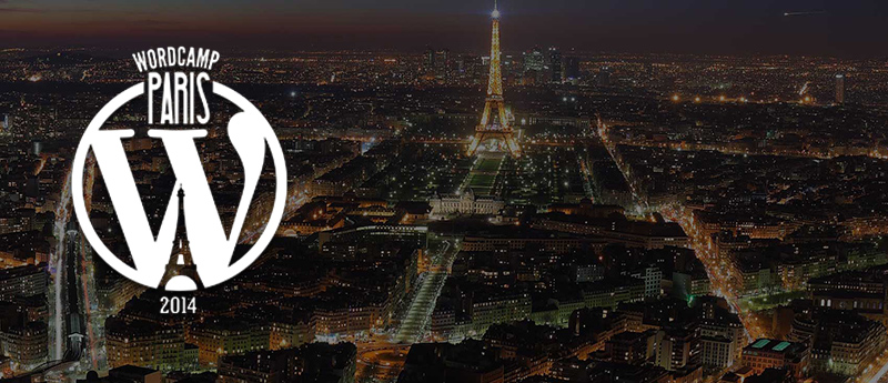 WordCamp Paris 2014: Uniting The French WordPress Community