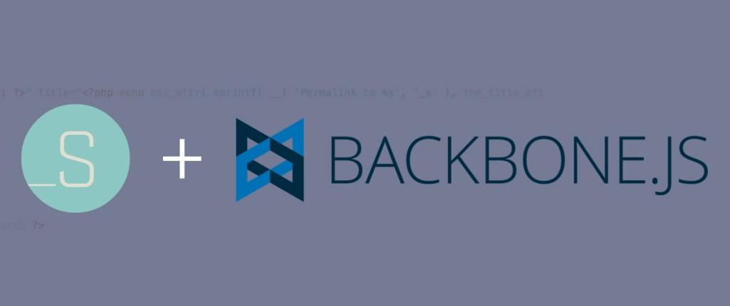 _s_backbone: A WordPress Starter Theme Based on Underscores and Backbone.js
