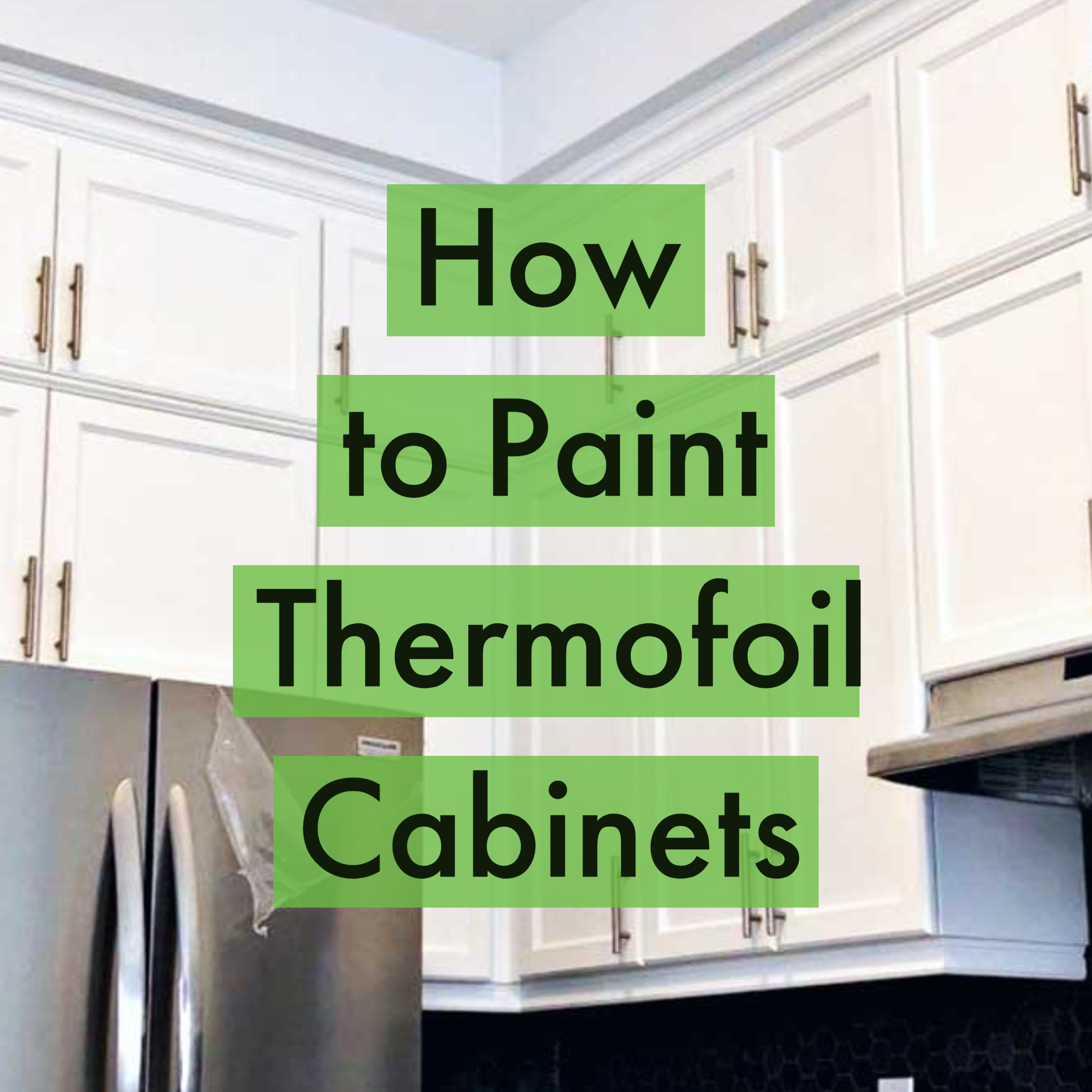 Painting Thermofoil Cabinets How To Home Painters Toronto